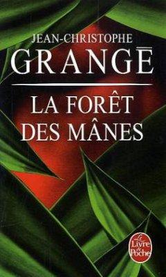 La foret des manes - Grangé, Jean-Christophe