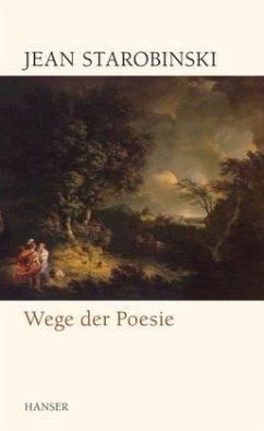 Wege der Poesie - Starobinski, Jean