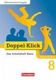 Doppel-Klick - Differenzierende Ausgabe Nordrhein-Westfalen. 8. Schuljahr. Das Arbeitsheft Basis