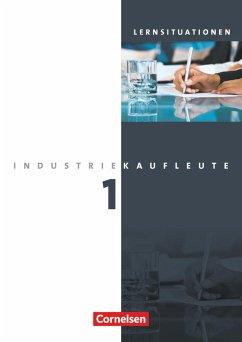 Industriekaufleute 1. Ausbildungsjahr: Lernfelder 1-5. Arbeitsheft - Klein, Hans-Peter;Weleda, Gisbert;Zedler, Petra