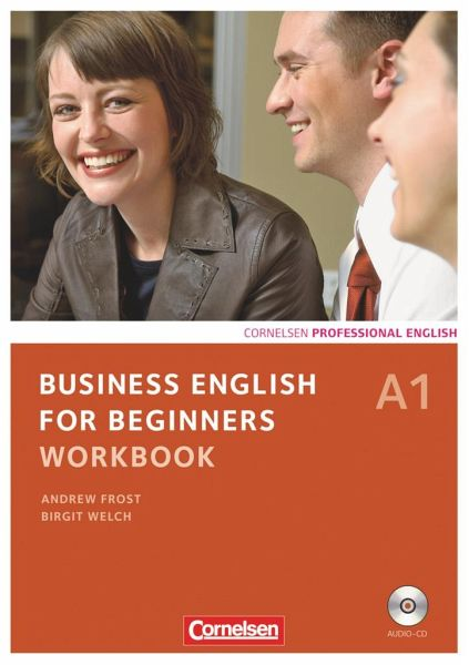 Business English for Beginners A1. Workbook mit CD Bd.A1 - Welch, Birgit; Frost, Andrew