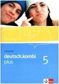 deutsch.kombi PLUS 5. Allgemeine Ausgabe für differenzierende Schulen. Arbeitsheft für das 9. Schuljahr