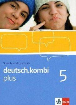 deutsch.kombi PLUS 5. Allgemeine Ausgabe für differenzierende Schulen. Schülerbuch 9. Klasse