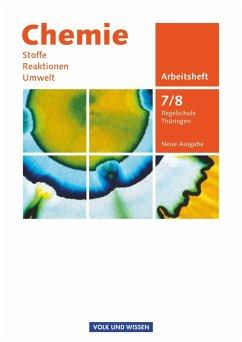 Chemie: Stoffe - Reaktionen - Umwelt 7./8. Schuljahr. Arbeitsheft Regelschule Thüringen - Meyendorf, Gerhard; Lüttgens, Uwe; Gutmacher, Edward; Dittmer, Mareike; Dietrich, Volkmar; Arnold, Karin; Arndt, Barbara