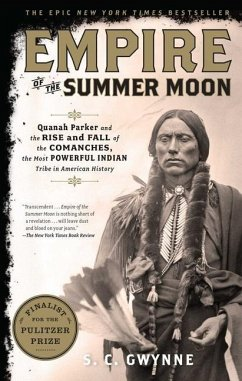 Empire of the Summer Moon: Quanah Parker and the Rise and Fall of the Comanches, the Most Powerful Indian Tribe in American History - Gwynne, S. C.