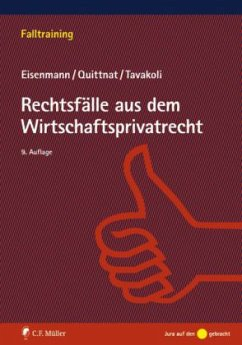 Rechtsfälle aus dem Wirtschaftsprivatrecht - Eisenmann, Hartmut; Quittnat, Joachim; Tavakoli, Anusch A.