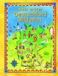 Mein erster Deutschland Bildatlas - Lohr, Stefan; Holtmann, Michael