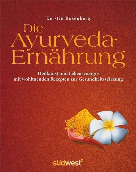 Die Ayurveda-Ernährung - Rosenberg, Kerstin D.