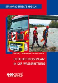 Standard-Einsatz-Regeln: Hilfeleistungseinsatz in der Wasserrettung - Cimolino, Ulrich; Baumgartner, Andreas; Vries, Holger de; Müller, Christian