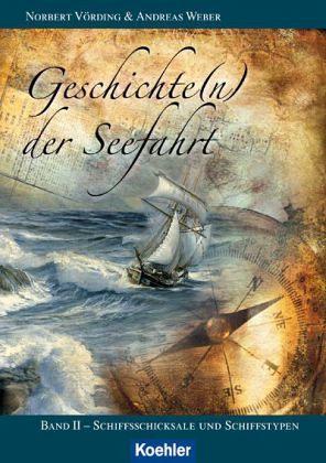 Geschichte(n) der Seefahrt - Vörding, Norbert; Weber, Andreas