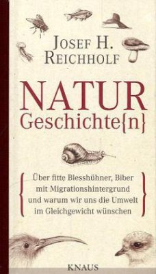 Naturgeschichte(n) - Reichholf, Josef H.