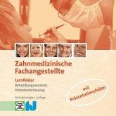 Zahnmedizinische Fachangestellte, Lernfelder Behandlungsassistenz, Patientenbetreuung, mit Präsentationsfolien, CD-ROM