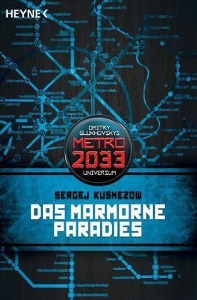 Das marmorne Paradies / Metro 2033 Universum Bd.2 - Kusnezow, Sergej