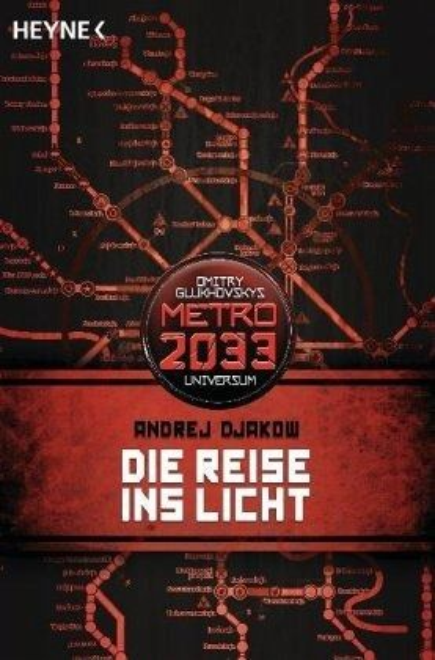 Die Reise ins Licht / Metro 2033 Universum Bd.1 - Djakow, Andrej