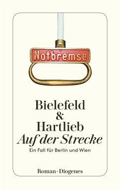 Auf der Strecke / Berlin & Wien Bd.1 - Bielefeld, Claus-Ulrich; Hartlieb, Petra