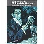 El ángel de Picasso : historia de un bebedor de absenta - Rodríguez Vives, Conxa