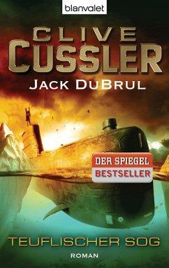 Teuflischer Sog / Juan Cabrillo Bd.7 - Cussler, Clive;DuBrul, Jack