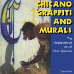 Chicano Graffiti and Murals: The Neighborhood Art of Peter Quezada