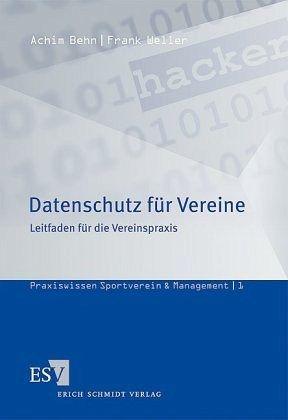 Datenschutz für Vereine - Weller, Frank; Behn, Achim