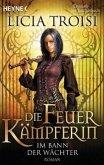 Im Bann der Wächter / Die Feuerkämpferin Bd.1