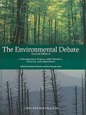 The Environmental Debate: A Documentary History, with Timeline, Glossary, and Appendices