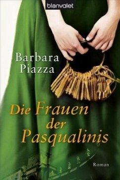 Die Frauen der Pasqualinis - Piazza, Barbara