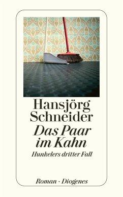 Das Paar im Kahn / Kommissär Hunkeler Bd.3 - Schneider, Hansjörg
