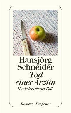 Tod einer Ärztin / Kommissär Hunkeler Bd.4 - Schneider, Hansjörg