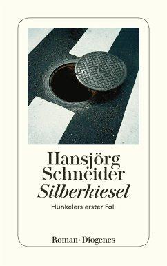 Silberkiesel / Kommissär Hunkeler Bd.1 - Schneider, Hansjörg