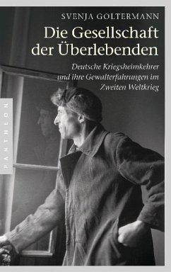 Die Gesellschaft der Überlebenden - Goltermann, Svenja
