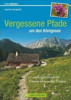 Vergessene Pfade um den Königssee - Burghardt, Joachim