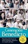 Generación Benedicto : preguntas profundas que se hacen los jóvenes : respuestas en el espíritu del Papa