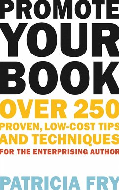 Promote Your Book: Over 250 Proven, Low-Cost Tips and Techniques for the Enterprising Author - Fry, Patricia