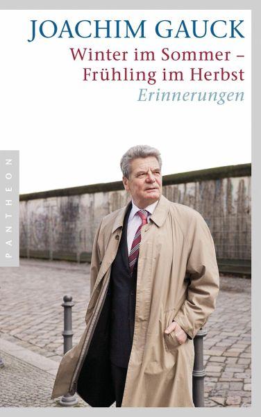 Winter im Sommer - Frühling im Herbst - Gauck, Joachim