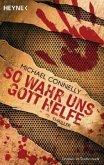 So wahr uns Gott helfe / Harry Bosch Bd.14