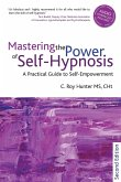 Mastering the Power of Self-Hypnosis: A Comprehensive Guide to Self-Empowerment [With CD (Audio)]