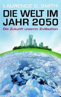 Die Welt im Jahr 2050 - Smith, Laurence C.