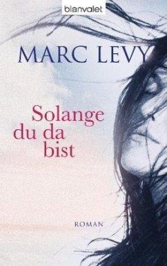 Solange du da bist - Levy, Marc