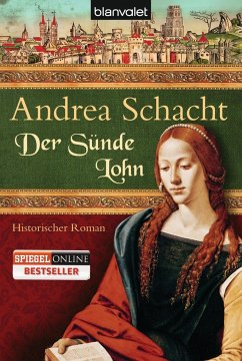 Der Sünde Lohn / Alyss, die Tochter der Begine Almut Bd.3 - Schacht, Andrea