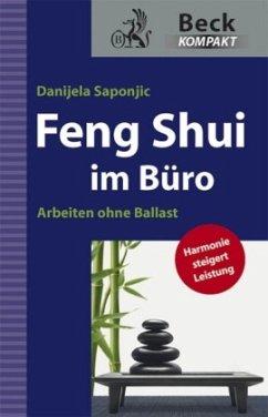 Feng Shui im Büro - Saponjic, Danijela