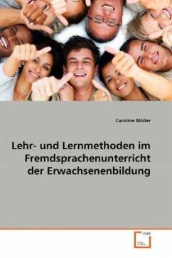Lehr- und Lernmethoden im Fremdsprachenunterricht der Erwachsenenbildung