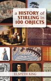 A History of Stirling in 100 Objects