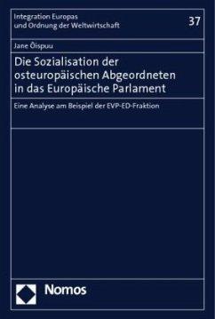 Die Sozialisation der osteuropäischen Abgeordneten in das Europäische Parlament - Oispuu, Jane