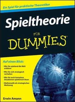 Spieltheorie für Dummies - Amann, Erwin