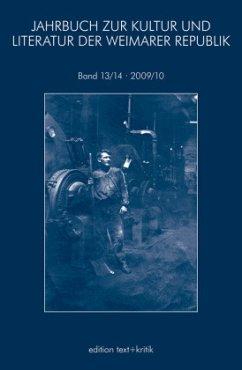 Jahrbuch zur Kultur Weimarer Republik 13/14 2009