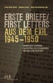 Erste Briefe / First Letters aus dem Exil 1945-1950