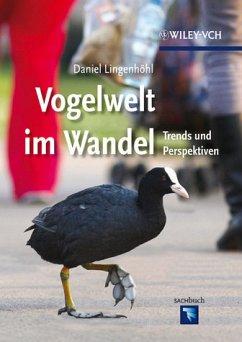 Vogelwelt im Wandel - Lingenhöhl, Daniel