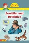 Ermittler und Detektive / Pixi Wissen Bd.50