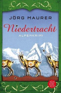 Niedertracht / Kommissar Jennerwein ermittelt Bd.3 - Maurer, Jörg