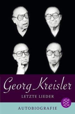 Letzte Lieder. Autobiografie - Kreisler, Georg